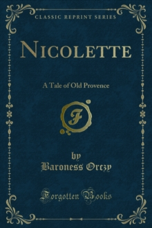 Nicolette : A Tale of Old Provence, PDF eBook