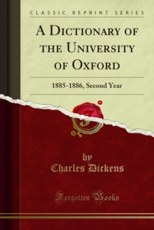 A Dictionary of the University of Oxford : 1885-1886, Second Year, PDF eBook