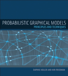Probabilistic Graphical Models : Principles and Techniques, Hardback Book