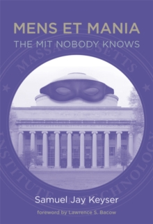 Mens et Mania : The MIT Nobody Knows, Hardback Book