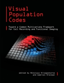 Visual Population Codes : Toward a Common Multivariate Framework for Cell Recording and Functional Imaging, Hardback Book
