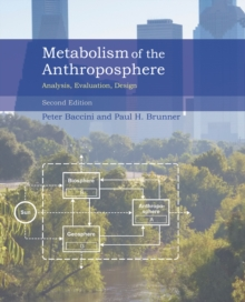 Metabolism of the Anthroposphere : Analysis, Evaluation, Design, Hardback Book
