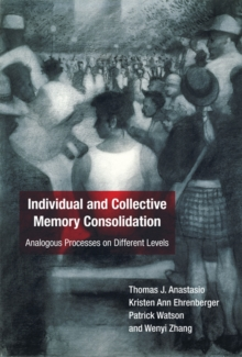Individual and Collective Memory Consolidation : Analogous Processes on Different Levels, Hardback Book