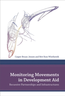 Monitoring Movements in Development Aid : Recursive Partnerships and Infrastructures, Hardback Book