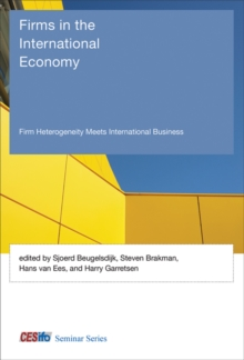 Firms in the International Economy : Firm Heterogeneity Meets International Business, Hardback Book