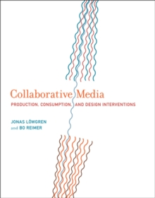 Collaborative Media : Production, Consumption, and Design Interventions, Hardback Book