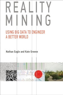 Reality Mining : Using Big Data to Engineer a Better World, Hardback Book