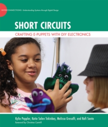 Short Circuits : Crafting e-Puppets with DIY Electronics, Hardback Book