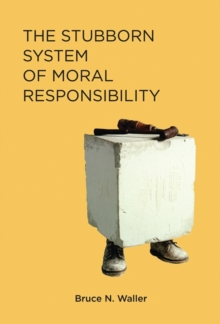 The Stubborn System of Moral Responsibility, Hardback Book