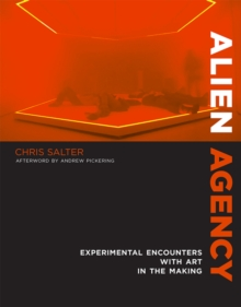 Alien Agency : Experimental Encounters with Art in the Making, Hardback Book