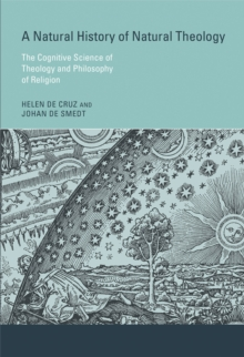 A Natural History of Natural Theology : The Cognitive Science of Theology and Philosophy of Religion, Hardback Book