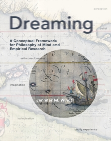 Dreaming : A Conceptual Framework for Philosophy of Mind and Empirical Research, Hardback Book