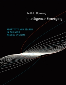 Intelligence Emerging : Adaptivity and Search in Evolving Neural Systems, Hardback Book