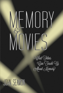 Memory and Movies : What Films Can Teach Us about Memory, Hardback Book