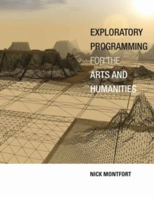 Exploratory Programming for the Arts and Humanities, Hardback Book