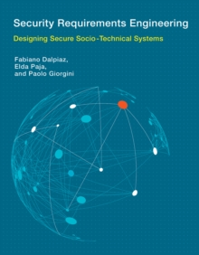 Security Requirements Engineering : Designing Secure Socio-Technical Systems, Hardback Book