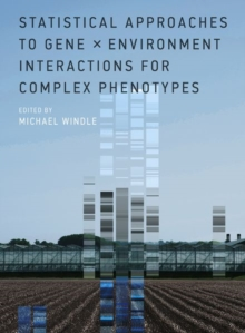 Statistical Approaches to Gene x Environment Interactions for Complex Phenotypes, Hardback Book