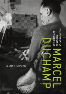 The Apparently Marginal Activities of Marcel Duchamp, Hardback Book
