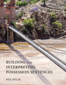 Building and Interpreting Possession Sentences, Hardback Book