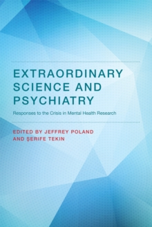 Extraordinary Science and Psychiatry : Responses to the Crisis in Mental Health Research, Hardback Book