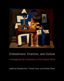 Embodiment, Enaction, and Culture : Investigating the Constitution of the Shared World, Hardback Book