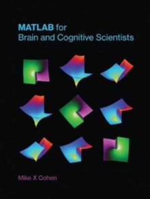 Matlab for Brain and Cognitive Scientists, Hardback Book