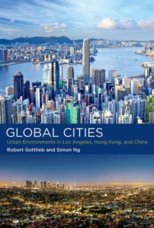 Global Cities : Urban Environments in Los Angeles, Hong Kong, and China, Hardback Book