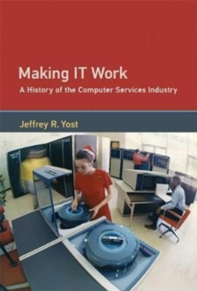 Making IT Work : A History of the Computer Services Industry, Hardback Book