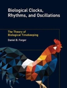 Biological Clocks, Rhythms, and Oscillations : The Theory of Biological Timekeeping, Hardback Book