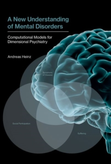 A New Understanding of Mental Disorders : Computational Models for Dimensional Psychiatry, Hardback Book
