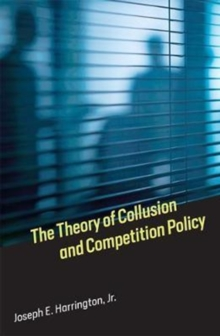 The Theory of Collusion and Competition Policy, Hardback Book
