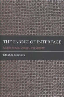 The Fabric of Interface : Mobile Media, Design, and Gender, Hardback Book