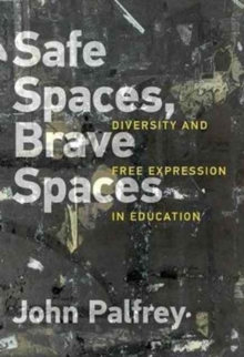 Safe Spaces, Brave Spaces : Diversity and Free Expression in Education, Hardback Book