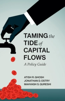 Taming the Tide of Capital Flows : A Policy Guide, Hardback Book