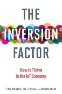 The Inversion Factor : How to Thrive in the IoT Economy, Hardback Book