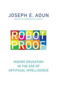Robot-Proof : Higher Education in the Age of Artificial Intelligence, Hardback Book