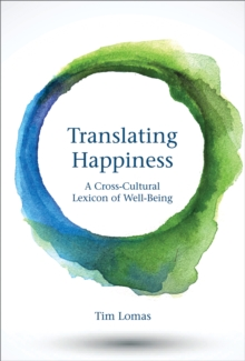 Translating Happiness : A Cross-Cultural Lexicon of Well-Being, Hardback Book