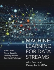 Machine Learning for Data Streams : with Practical Examples in MOA, Hardback Book