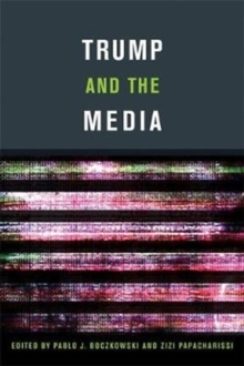 Trump and the Media, Paperback / softback Book