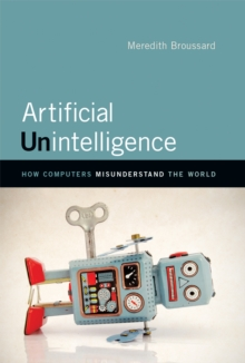 Artificial Unintelligence : How Computers Misunderstand the World, Hardback Book