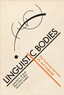 Linguistic Bodies : The Continuity between Life and Language, Hardback Book