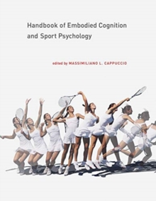 Handbook of Embodied Cognition and Sport Psychology, Hardback Book