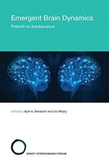 Emergent Brain Dynamics : Prebirth to Adolescence Volume 25, Hardback Book