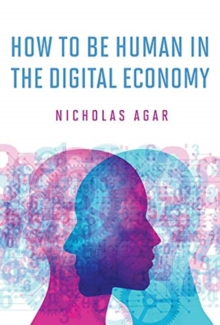 How to Be Human in the Digital Economy, Hardback Book