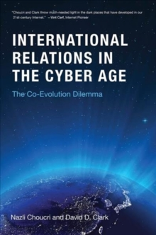 International Relations in the Cyber Age : The Co-Evolution Dilemma, Hardback Book