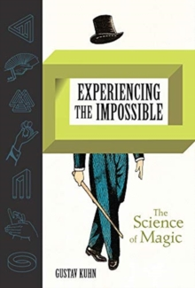 Experiencing the Impossible : The Science of Magic, Hardback Book