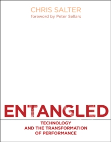 Entangled : Technology and the Transformation of Performance, Hardback Book