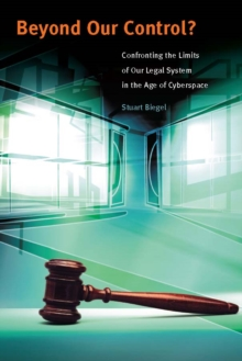 Beyond Our Control? - Confronting the Limits of Our Legal System in the Age of Cyberspace, PDF eBook
