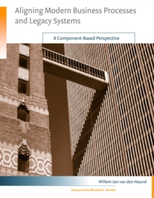 Aligning Modern Business Processes and Legacy Sy - A Component-Based Perspective, PDF eBook
