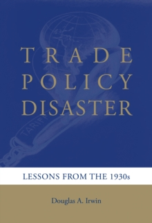 Trade Policy Disaster : Lessons from the 1930s, EPUB eBook